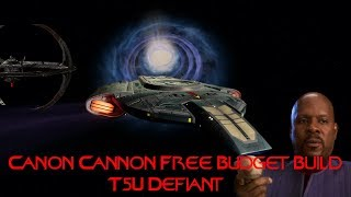 Canon | Cannon | Free Budget Build T5U Defiant | Star Trek Online