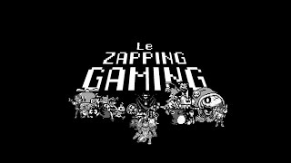 Le Zapping Gaming - Episode 3