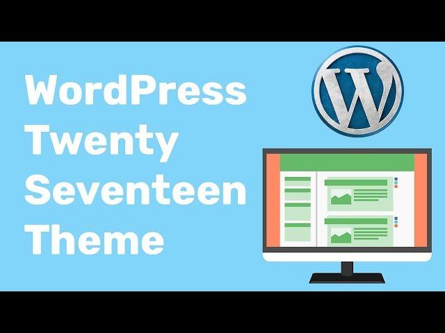 WordPress Twenty Seventeen Theme Customization Tutorial 2018