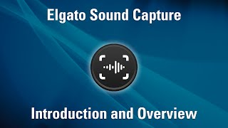 Elgato Sound Capture - Introduction and Overview