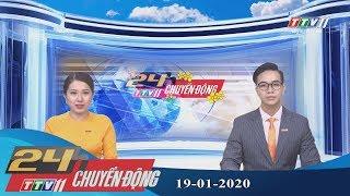 24h Chuyển động 19-01-2020 | Tin tức hôm nay | TayNinhTV