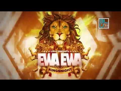 Chivv presents: EWA EWA Kingsnight