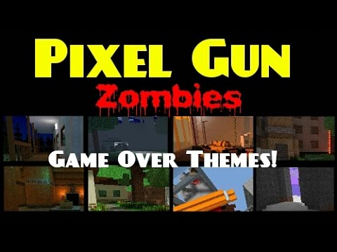 Pixel Gun Zombies - All Maps And Game Over Songs! (READ DESCRIPTION)