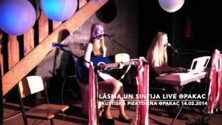 Sintija un Lāsma LIVE @PAKAC 14.02.2014