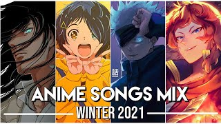Best Anime Opening & Ending Mix of Winter 2021 | Full Songs