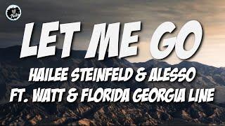 Hailee Steinfeld & Alesso - Let Me Go (Lyrics) Ft. Watt & Florida Georgia Line - ytaudioofficial