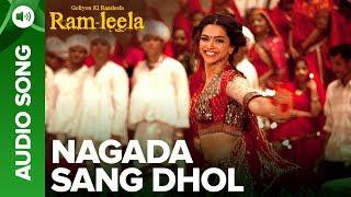 NAGADA SANG DHOL -Full Audio Song | Deepika Padukone & Ranveer Singh | Goliyon Ki Raasleela Ramleela