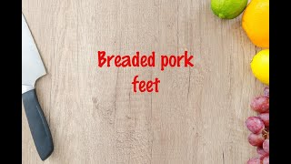 How to cook - Breaded pork feet