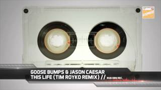 Goose Bumps & Jason Caesar - This Life (Remixes)