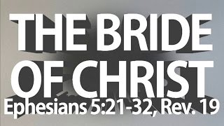 Bride of Christ: The Bride Comes Out From The Church