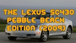 Lexus SC430 Pebble Beach Edition 2009 Videos