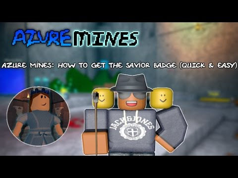 Azure Mines: How To Get The Savior Badge (QUICK & EASY)