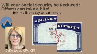 Will your Social Security be reduced by an offset?