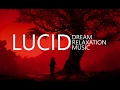 Lucid Dream Relaxation Music - Chillout (Anchor WILD Mix)