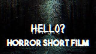 HELLO? Horror Short Film Part: 1
