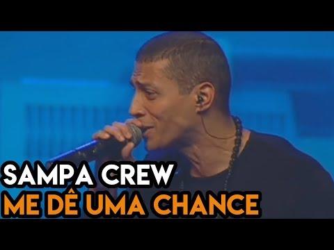 SAMPA CREW - ME DÊ UMA CHANCE (DVD 21 ANOS DE BALADA)