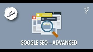 Learn Google SEO Advanced Techniques - Intro video