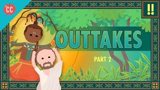 Outtakes #2: Crash Course World Mythology