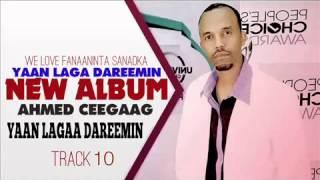 Ahmed Ceegaag 2014 Yaan Laga Dareemin Track 10 Yaa Laga Dareemin