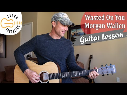 Wasted On You – Morgan Wallen – Guitar Lesson   Tutorial