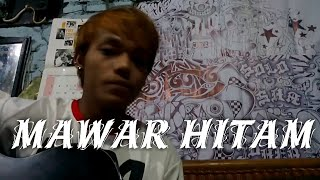 Download Mawar Hitam - Tipe-x , Fersi Gitar Cover Arka