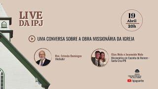 [LIVE] Uma conversa sobre a obra missionária da Igreja | Elias Melo e Joseneide Melo
