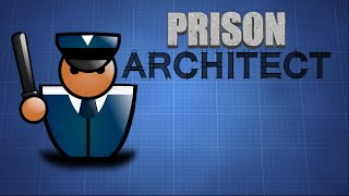 Prison Architect - Ep. 2 - Drawing Board