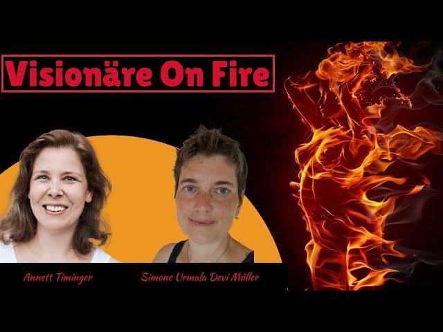 Visionäre On Fire ... mit Simone Urmala Devi Müller