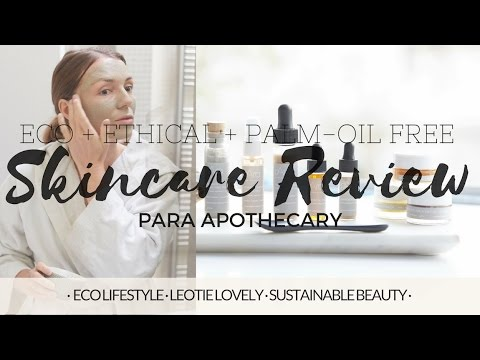 PARA APOTHECARY REVIEW: ECO + ETHICAL + PALM-OIL FREE SKINCARE