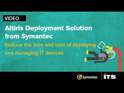 Altiris Deployment Solution from Symantec: Reduce time & money.