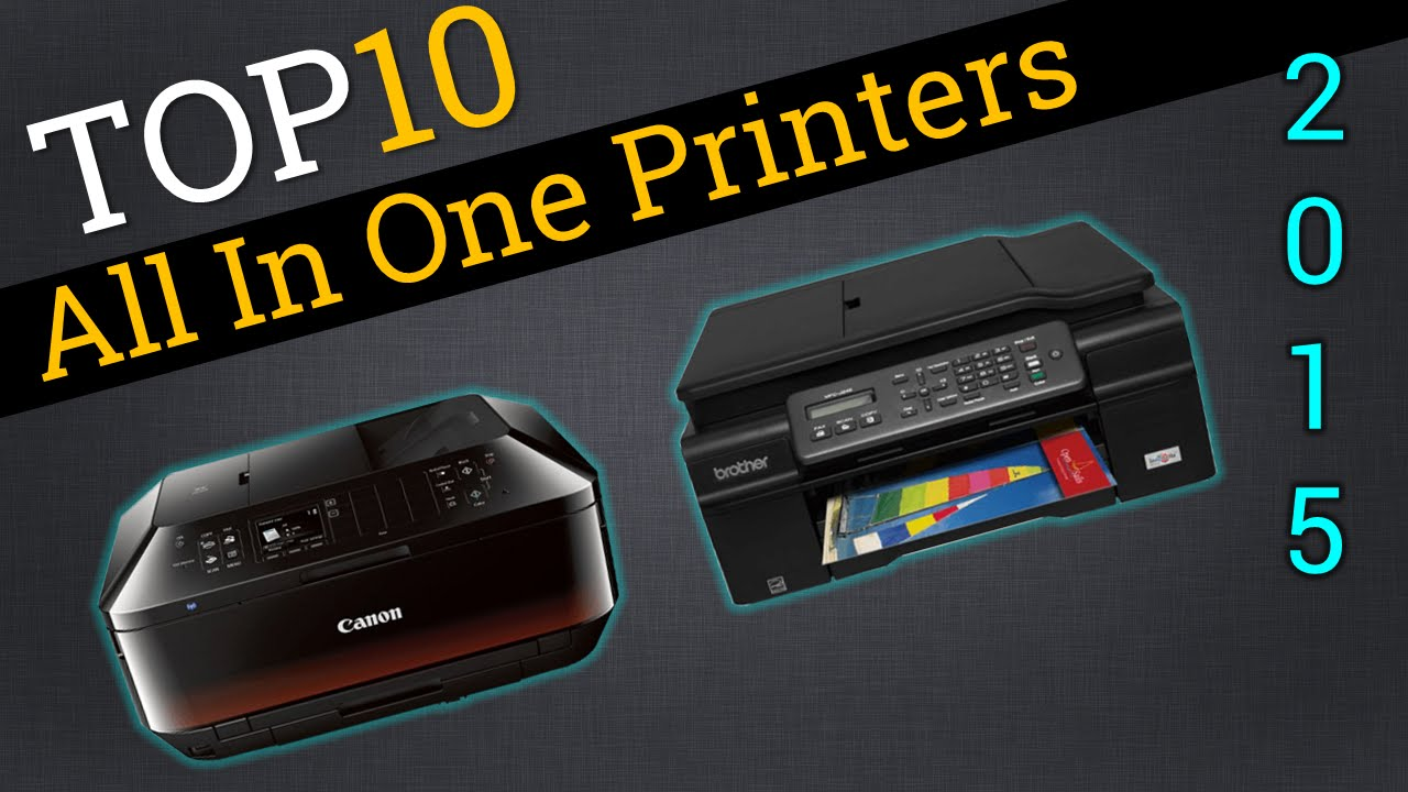 Top Ten All In One Printers 2015 Best MFC Printer Review YouTube