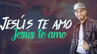 Leonel Nunez LioN - Jesus Te Amo | Official Video Lyric |