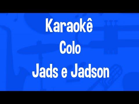 Karaokê Colo - Jads E Jadson