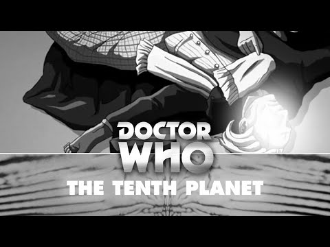Doctor Who: The First Doctor Regenerates - The Tenth Planet