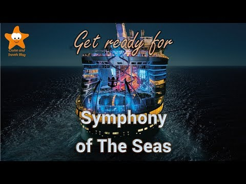 Get ready for the new Symphony of The Seas, the world biggest cruise ship