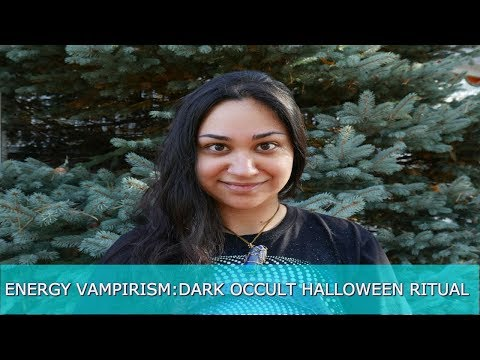 Energy Vampirism: Being Used In A Dark Occult Halloween Ritual