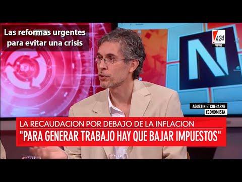 """""""El gigantesco Estado argentino no funciona más"""" Agustín Etchebarne"""