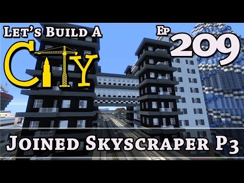 How To Build A City :: Minecraft :: Joined Skyscraper P3 :: E209