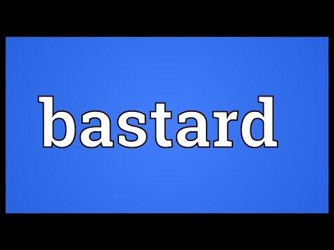Bastard Meaning