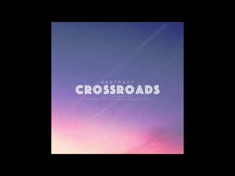 Abstract - Crossroads ft. Delaney Kai (Prod. by Cryo Music and Blulake)