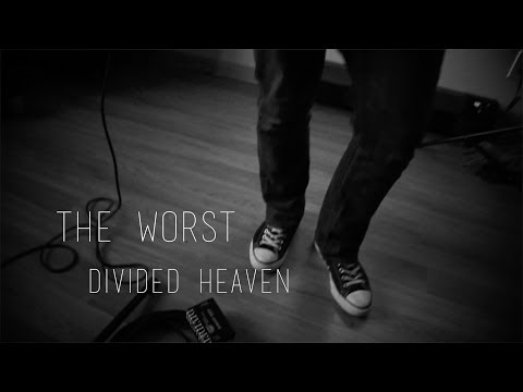 The Worst | Divided Heaven | Static Sessions