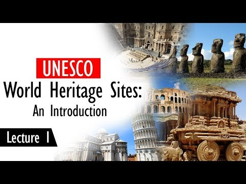 UNESCO World Heritage Site, How A Place Gets Selected For Heritage Site? UNESCO Parameters Explained