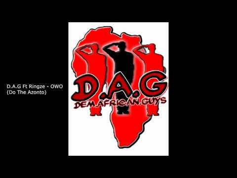 D.A.G Ft Ringze - OWO (Do The Azonto)