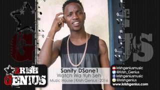 Sanity DSane1 - Watch Wa Yuh Seh (Raw) Hard Earz Riddim - March 2016