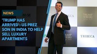 USPresidentTrump's son in India to help sell luxury apartments thumbnail