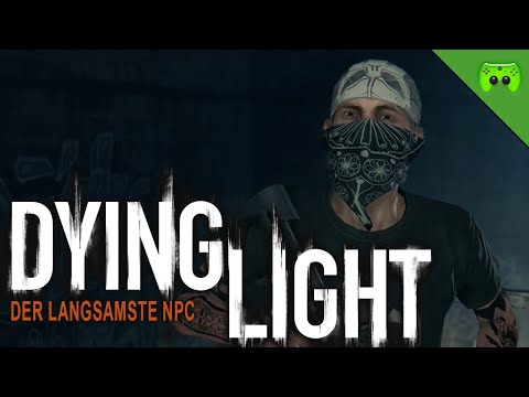 DYING LIGHT # 27 - Der langsamste NPC «» Let's Play Dying Light Together | HD Gameplay