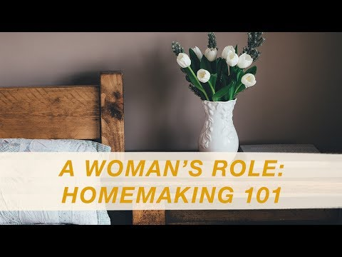 A Woman's Role: Homemaking 101