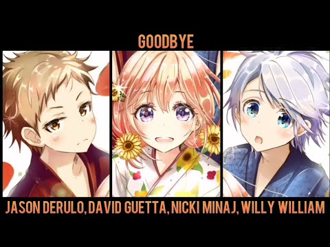 Nightcore Switching Vocals - Goodbye - Jason Derulo, David Guetta, Nicki Minaj, Willy William