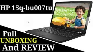 UNBOXING and review of best budget laptop INTEL i3 6th generation hp 15Q-BU007TU, flipkart offer