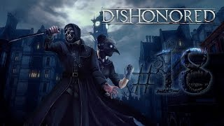 Прохождение Dishonored #18 Последний прием леди Бойл